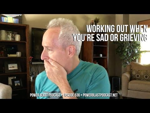 Working Out When You're Sad Or Grieving